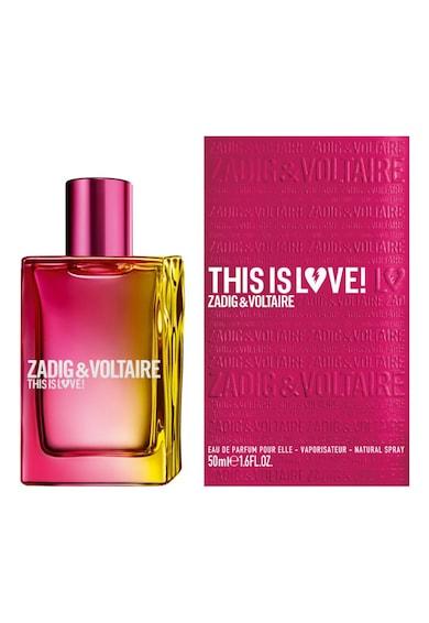 Zadig & voltaire Apa de Parfum  This Is Love Pour Elle, Femei, 50 ml Femei