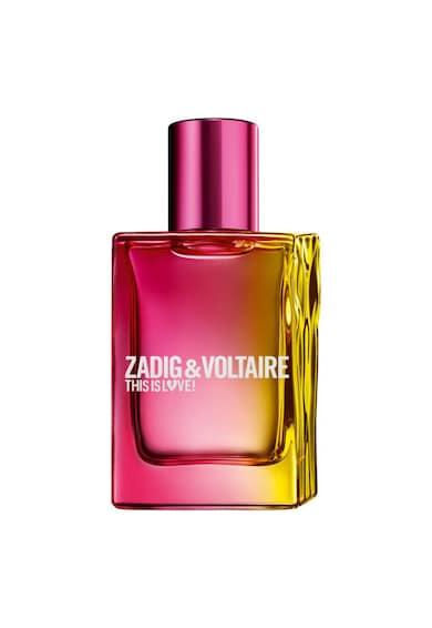 Zadig & voltaire Apa de Parfum  This Is Love Pour Elle, Femei, 30 ml Femei